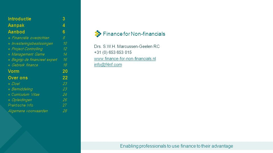 Enabling professionals to use finance to their advantage Finance for Non-financials Drs.