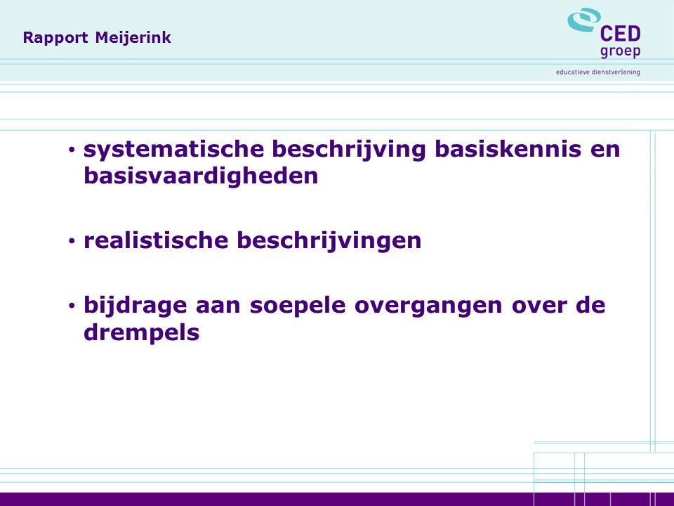 Rapport Meijerink systematische beschrijving basiskennis en basisvaardigheden realistische beschrijvingen bijdrage aan soepele overgangen over de drempels
