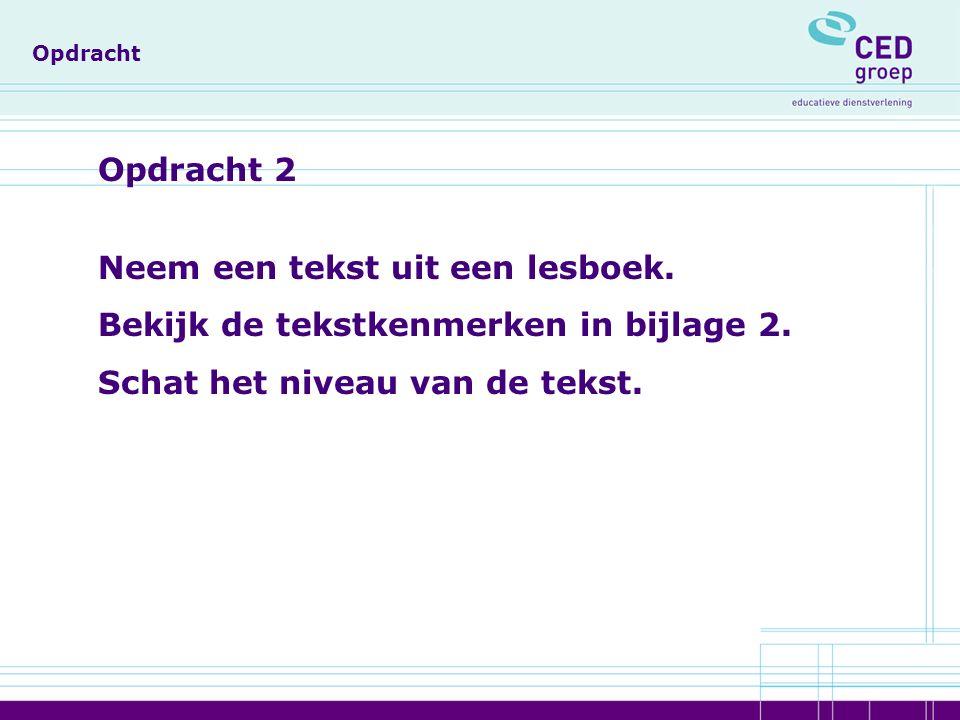 Opdracht Opdracht 2 Neem een tekst uit een lesboek.