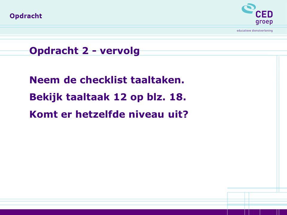 Opdracht Opdracht 2 - vervolg Neem de checklist taaltaken.