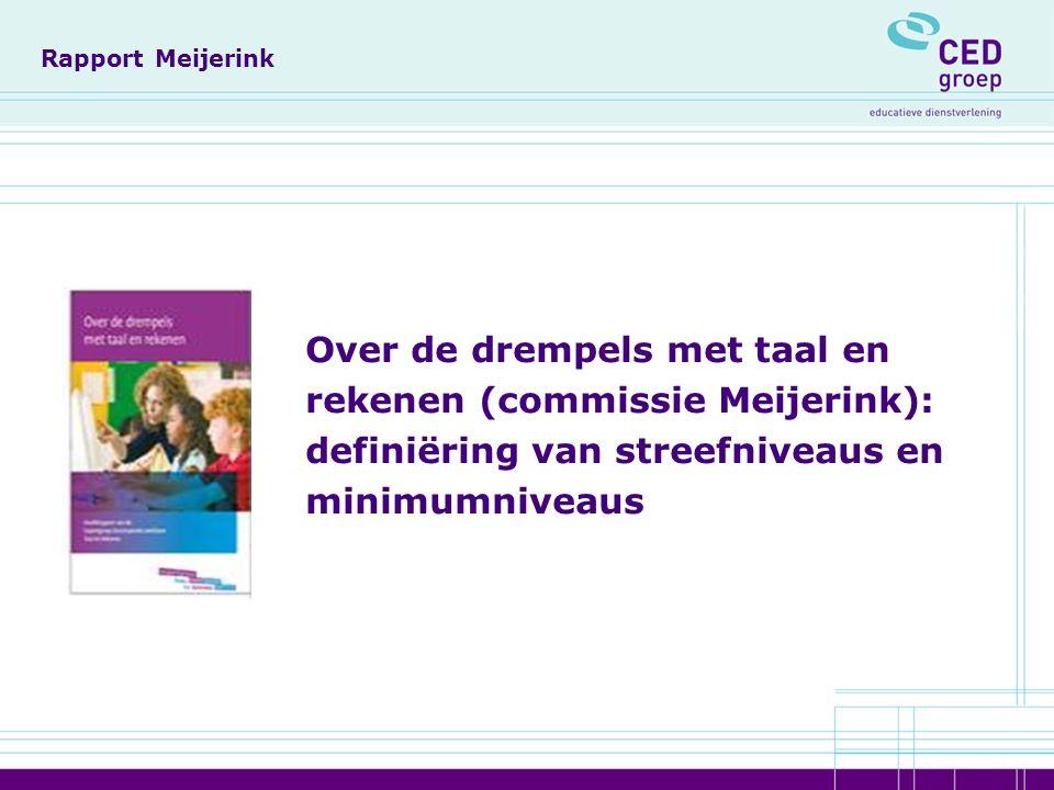 Rapport Meijerink Over de drempels met taal en rekenen (commissie Meijerink): definiëring van streefniveaus en minimumniveaus