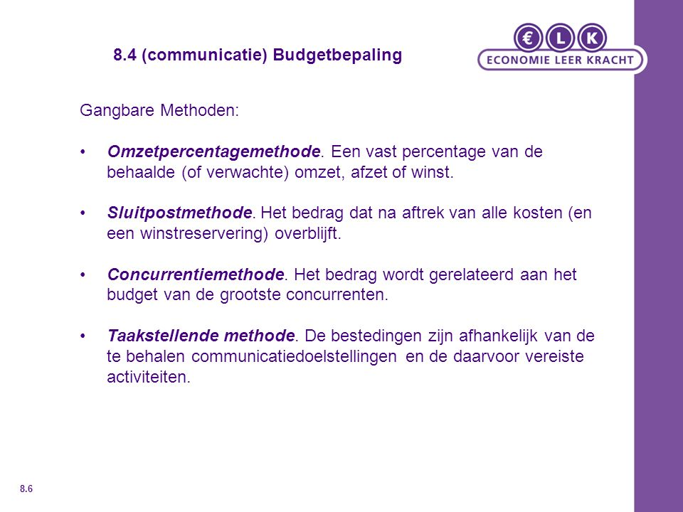 8.4 (communicatie) Budgetbepaling Gangbare Methoden: Omzetpercentagemethode.