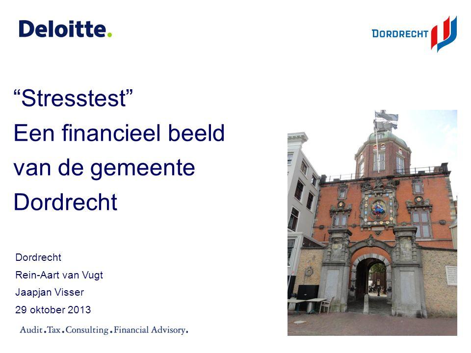 """""""Stresstest"""" Een financieel beeld van de gemeente Dordrecht Dordrecht Rein-Aart van Vugt Jaapjan Visser 29 oktober 2013"""
