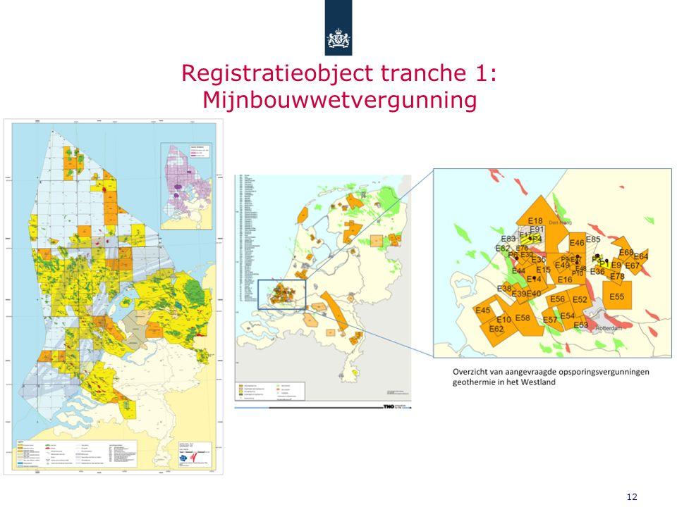 12 Registratieobject tranche 1: Mijnbouwwetvergunning