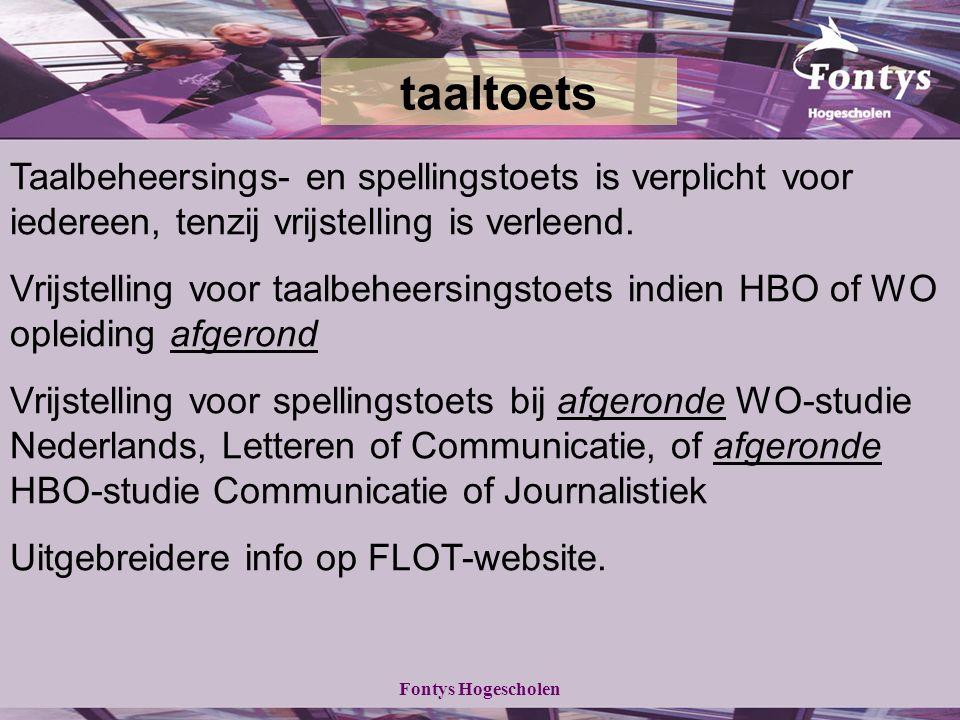 Fontys Hogescholen Taalbeheersings- en spellingstoets is verplicht voor iedereen, tenzij vrijstelling is verleend.