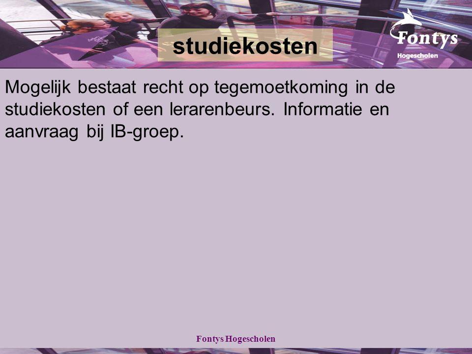 Fontys Hogescholen Mogelijk bestaat recht op tegemoetkoming in de studiekosten of een lerarenbeurs.