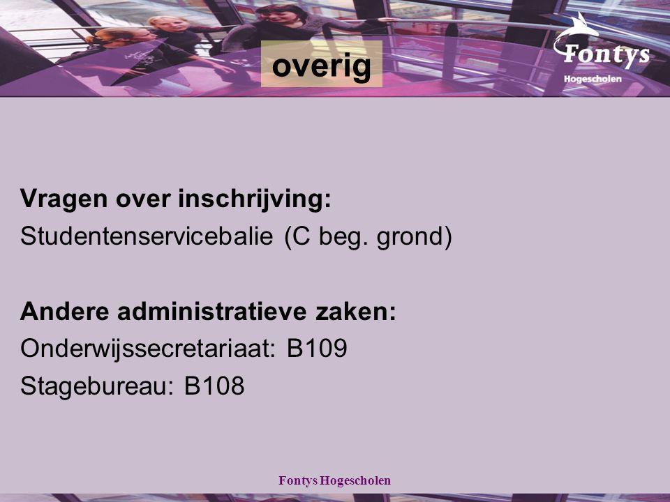 Fontys Hogescholen Vragen over inschrijving: Studentenservicebalie (C beg.
