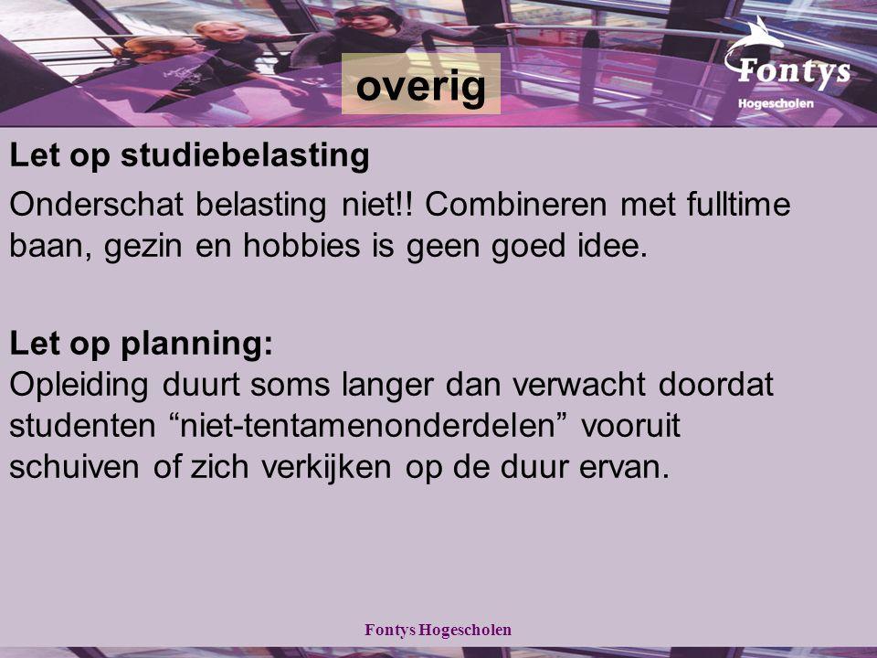 Fontys Hogescholen overig Let op studiebelasting Onderschat belasting niet!.