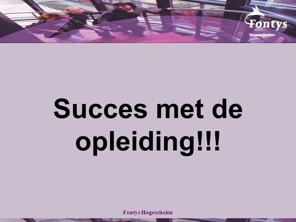 Fontys Hogescholen Succes met de opleiding!!!