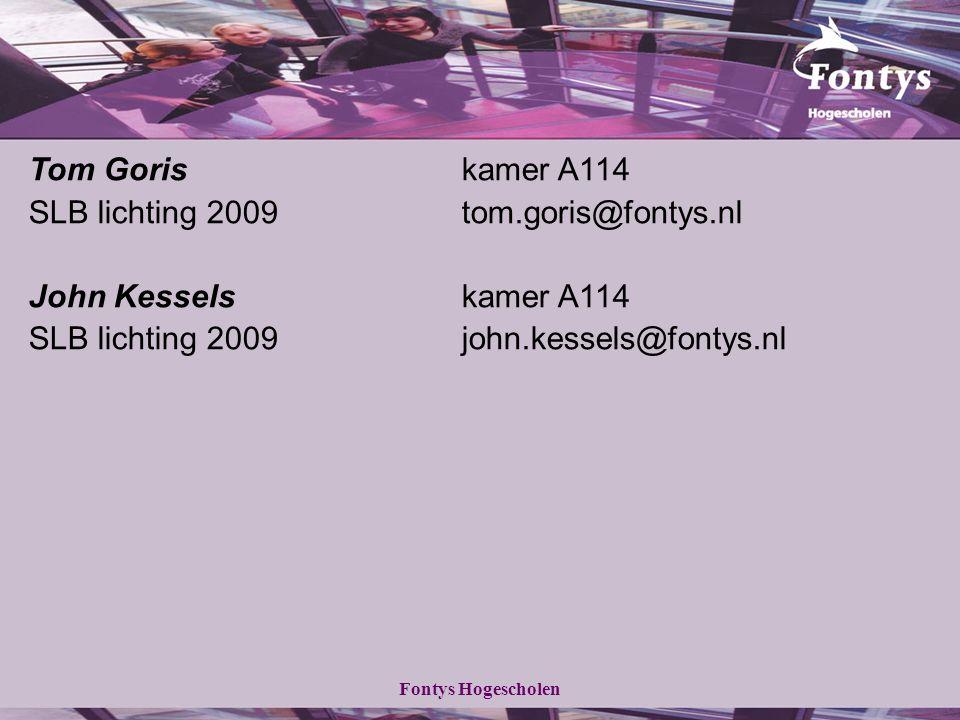 Fontys Hogescholen Tom Goriskamer A114 SLB lichting 2009tom.goris@fontys.nl John Kesselskamer A114 SLB lichting 2009john.kessels@fontys.nl
