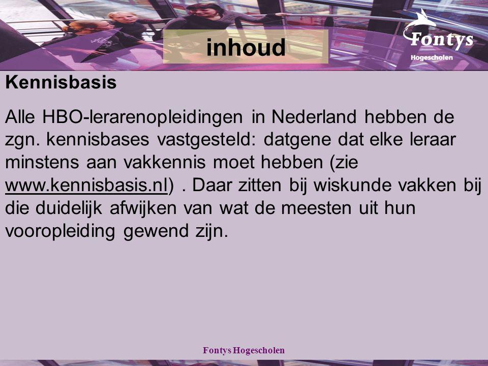 Fontys Hogescholen inhoud Kennisbasis Alle HBO-lerarenopleidingen in Nederland hebben de zgn.