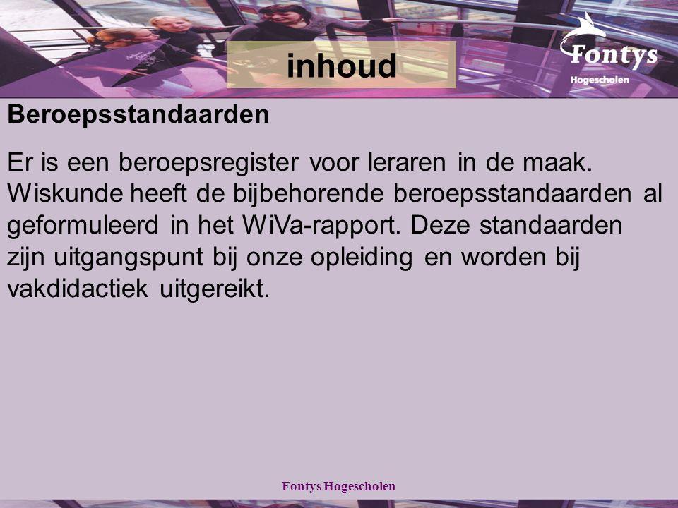 Fontys Hogescholen inhoud Beroepsstandaarden Er is een beroepsregister voor leraren in de maak.