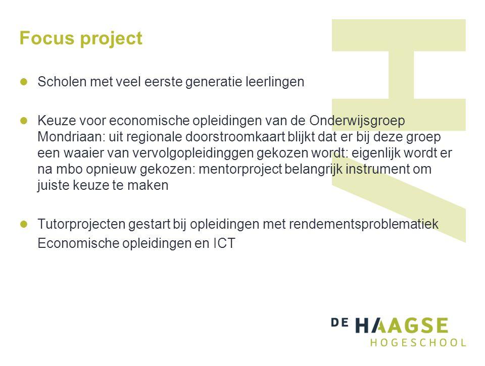 Focus project Scholen met veel eerste generatie leerlingen Keuze voor economische opleidingen van de Onderwijsgroep Mondriaan: uit regionale doorstroo
