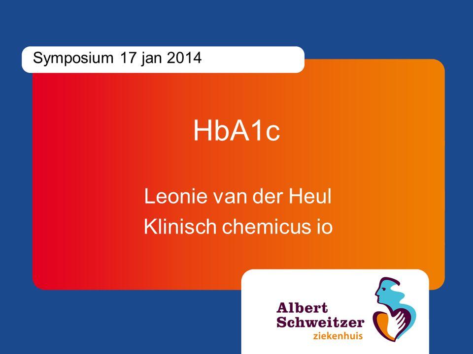 HbA1c Leonie van der Heul Klinisch chemicus io Symposium 17 jan 2014
