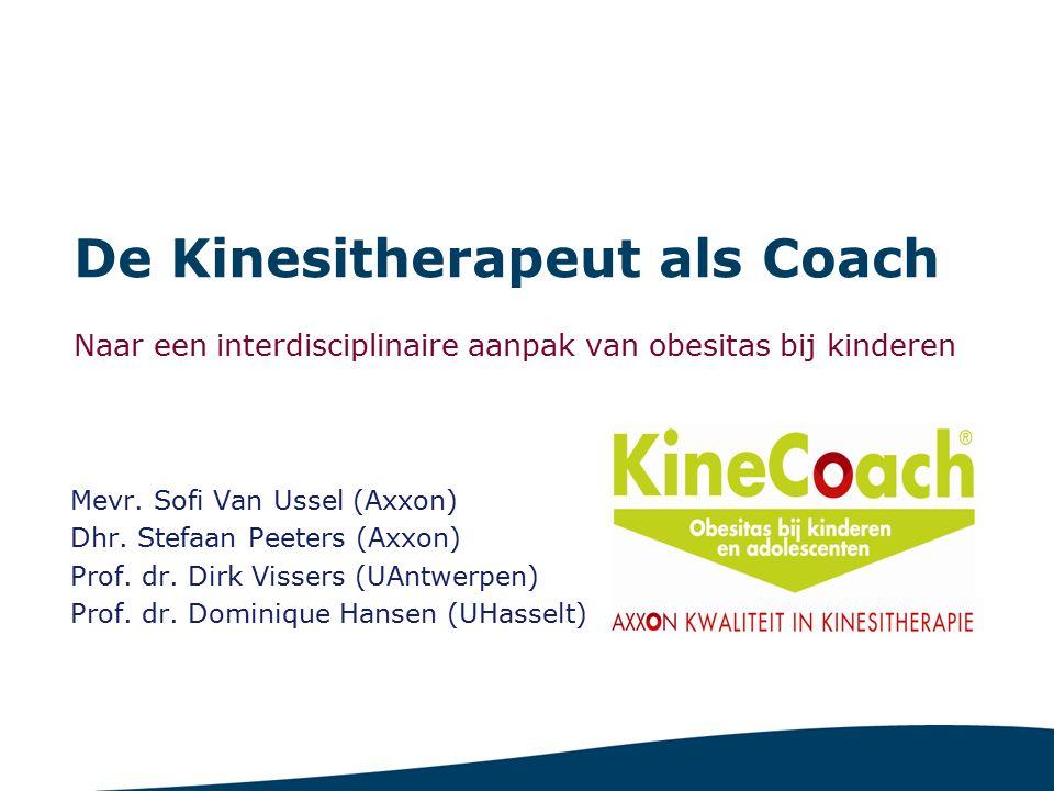 De Kinesitherapeut als Coach Naar een interdisciplinaire aanpak van obesitas bij kinderen Mevr.
