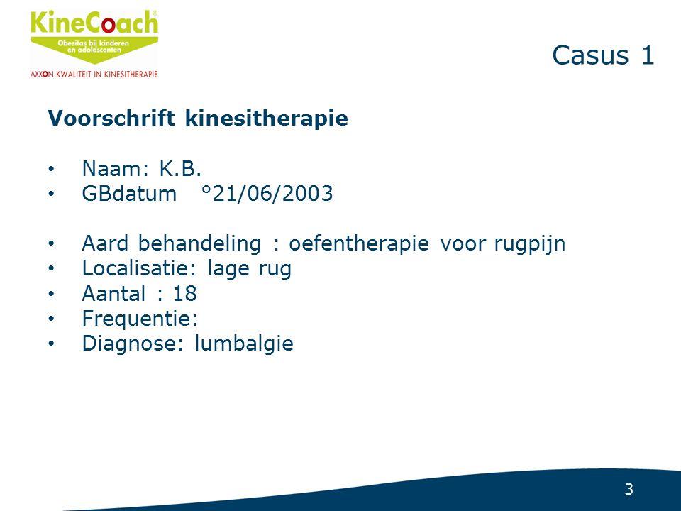 3 Casus 1 Voorschrift kinesitherapie Naam: K.B.