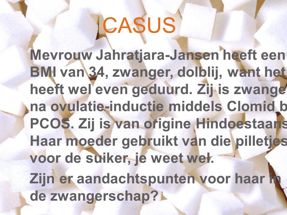 CASUS Mevrouw Jahratjara-Jansen heeft een BMI van 34, zwanger, dolblij, want het heeft wel even geduurd.