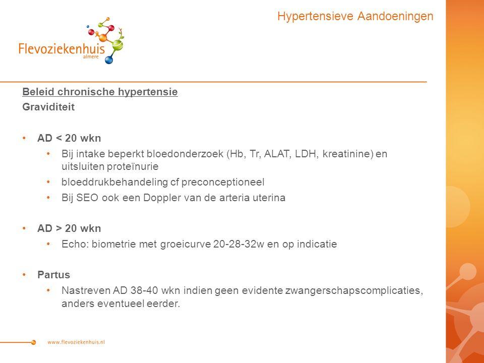 Beleid chronische hypertensie Graviditeit AD < 20 wkn Bij intake beperkt bloedonderzoek (Hb, Tr, ALAT, LDH, kreatinine) en uitsluiten proteïnurie bloeddrukbehandeling cf preconceptioneel Bij SEO ook een Doppler van de arteria uterina AD > 20 wkn Echo: biometrie met groeicurve 20-28-32w en op indicatie Partus Nastreven AD 38-40 wkn indien geen evidente zwangerschapscomplicaties, anders eventueel eerder.