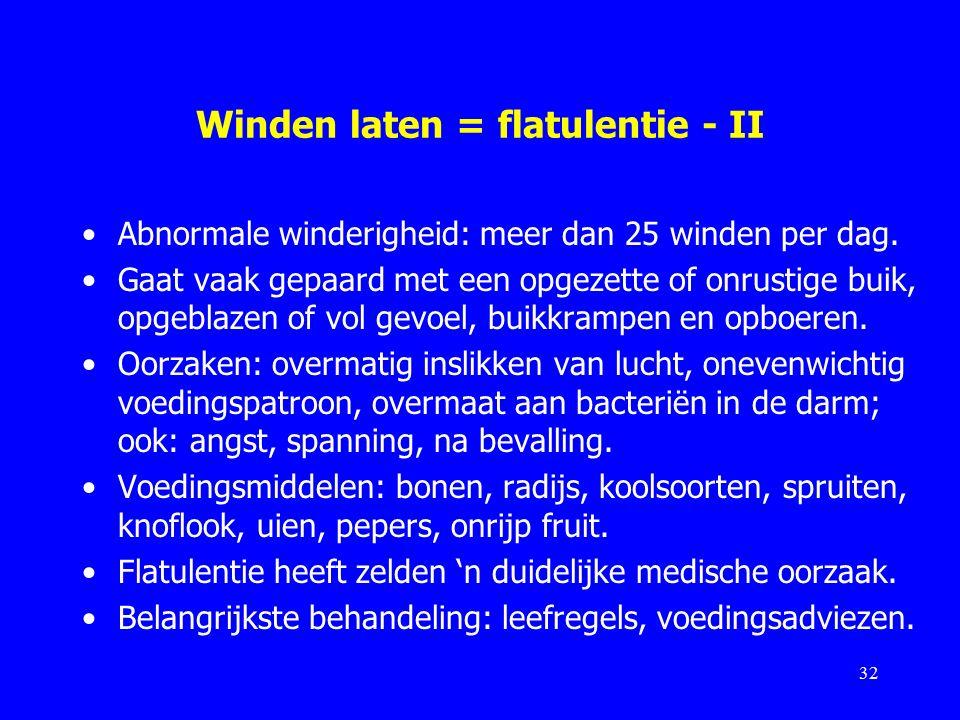 Winden laten = flatulentie - II Abnormale winderigheid: meer dan 25 winden per dag.