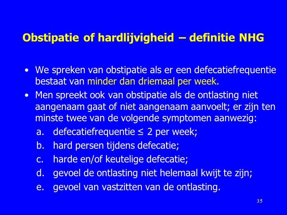 Obstipatie of hardlijvigheid – definitie NHG We spreken van obstipatie als er een defecatiefrequentie bestaat van minder dan driemaal per week.