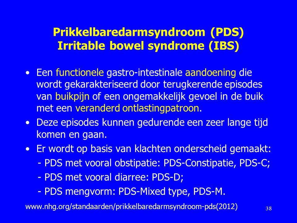 Prikkelbaredarmsyndroom (PDS) Irritable bowel syndrome (IBS) Een functionele gastro-intestinale aandoening die wordt gekarakteriseerd door terugkerende episodes van buikpijn of een ongemakkelijk gevoel in de buik met een veranderd ontlastingpatroon.