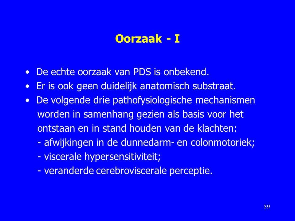 Oorzaak - I De echte oorzaak van PDS is onbekend.Er is ook geen duidelijk anatomisch substraat.
