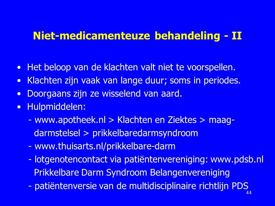 Niet-medicamenteuze behandeling - II Het beloop van de klachten valt niet te voorspellen.