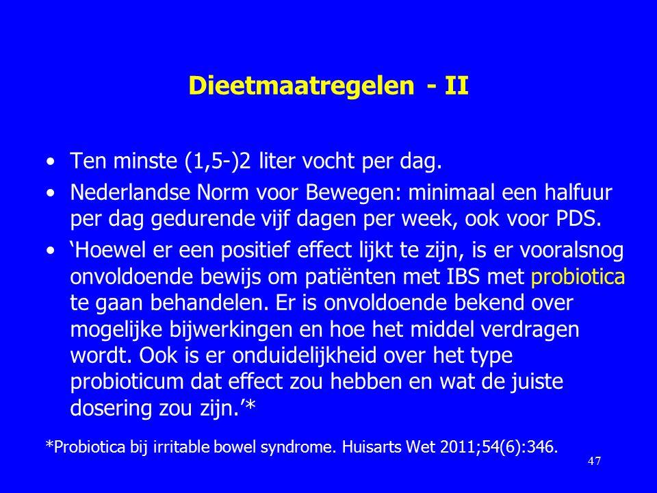 Dieetmaatregelen - II Ten minste (1,5-)2 liter vocht per dag.