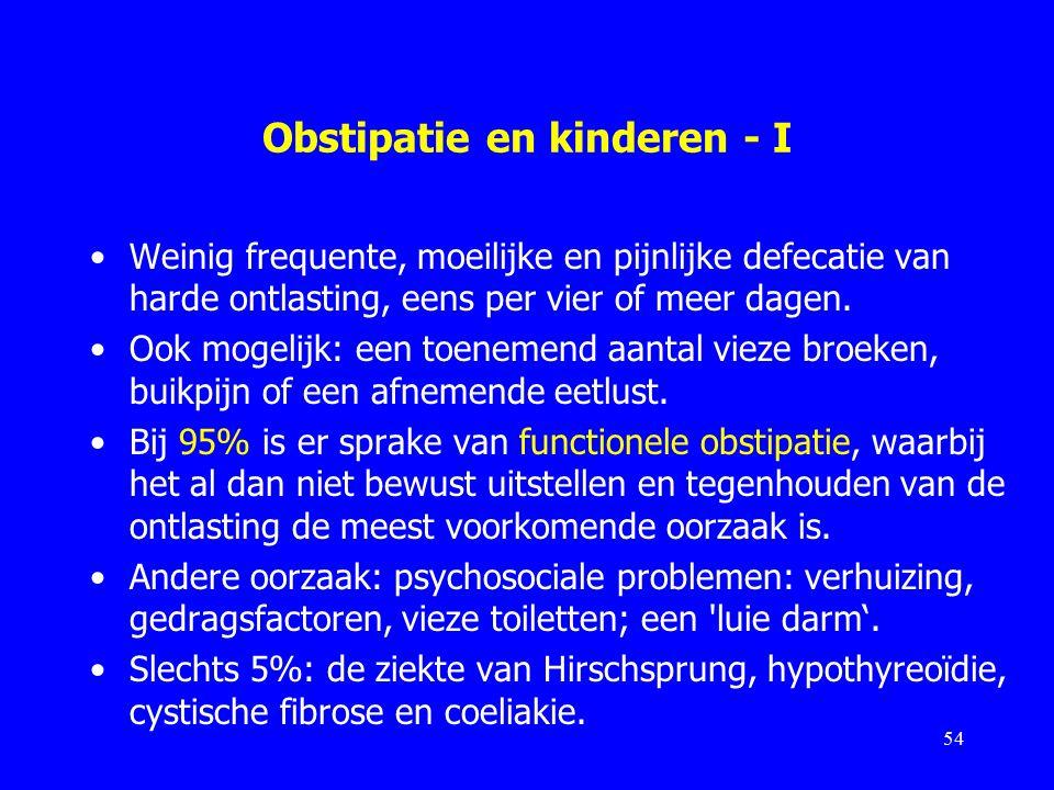 Obstipatie en kinderen - I Weinig frequente, moeilijke en pijnlijke defecatie van harde ontlasting, eens per vier of meer dagen.