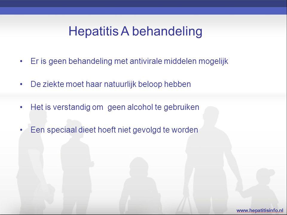 Hepatitis A behandeling Er is geen behandeling met antivirale middelen mogelijk De ziekte moet haar natuurlijk beloop hebben Het is verstandig om geen alcohol te gebruiken Een speciaal dieet hoeft niet gevolgd te worden