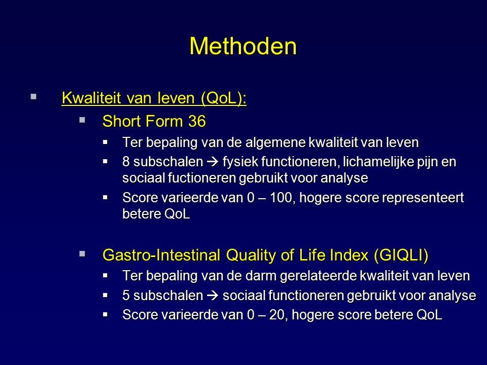 Methoden  Kwaliteit van leven (QoL):  Short Form 36  Ter bepaling van de algemene kwaliteit van leven  8 subschalen  fysiek functioneren, lichame