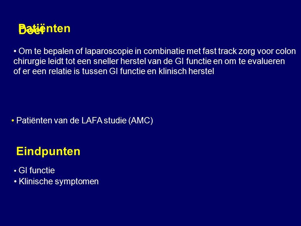 Patiënten Doel Om te bepalen of laparoscopie in combinatie met fast track zorg voor colon chirurgie leidt tot een sneller herstel van de GI functie en