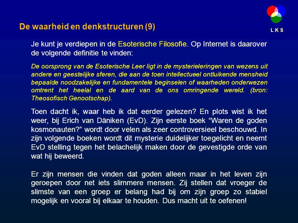 L K S De waarheid en denkstructuren (9) Je kunt je verdiepen in de Esoterische Filosofie.