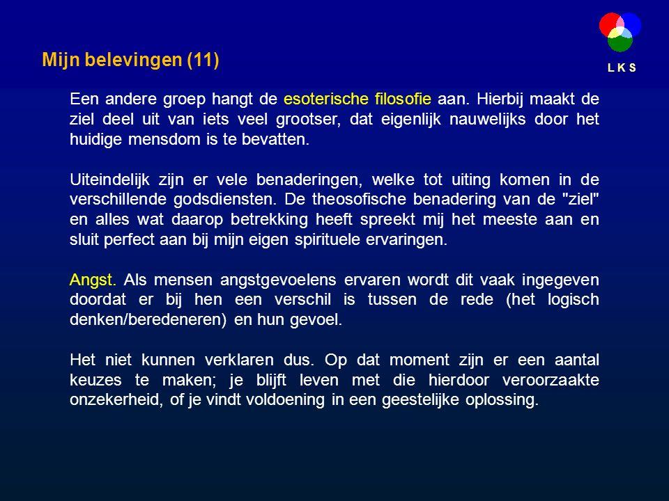 L K S Een andere groep hangt de esoterische filosofie aan.