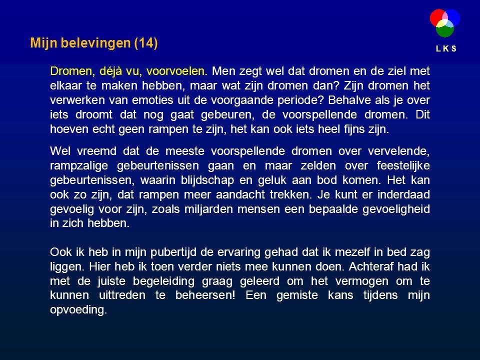 L K S Mijn belevingen (14) Dromen, déjà vu, voorvoelen.