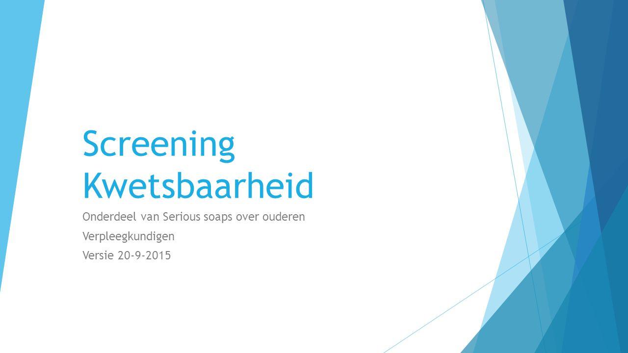 Inhoud presentatie 1.Definitie van screenen 2. Determinanten van kwetsbaarheid 3.