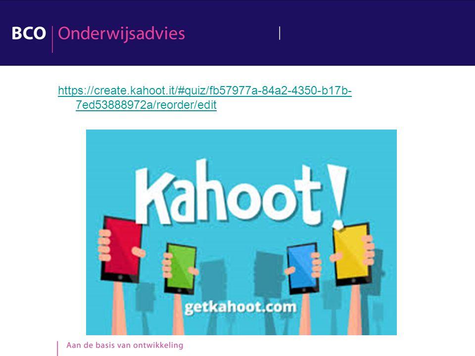 https://create.kahoot.it/#quiz/fb57977a-84a2-4350-b17b- 7ed53888972a/reorder/edit