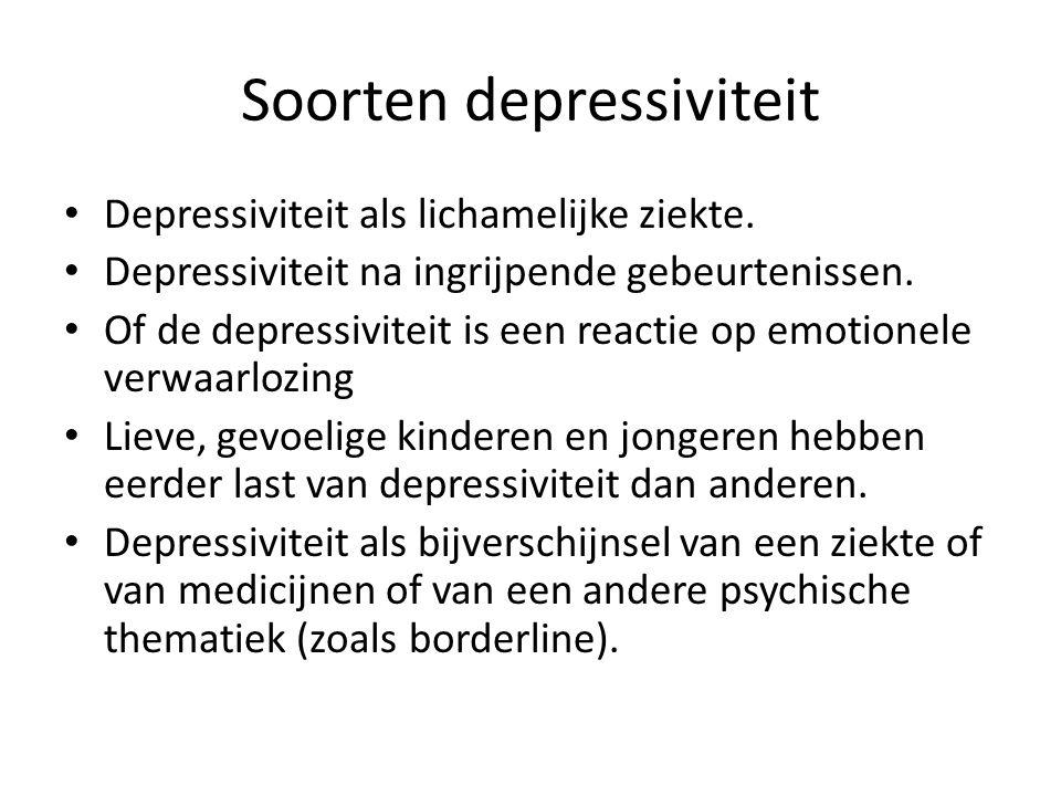 Soorten depressiviteit Depressiviteit als lichamelijke ziekte. Depressiviteit na ingrijpende gebeurtenissen. Of de depressiviteit is een reactie op em