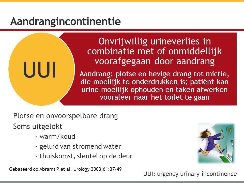 Onvrijwillig urineverlies in combinatie met of onmiddellijk voorafgegaan door aandrang Aandrang: plotse en hevige drang tot mictie, die moeilijk te on