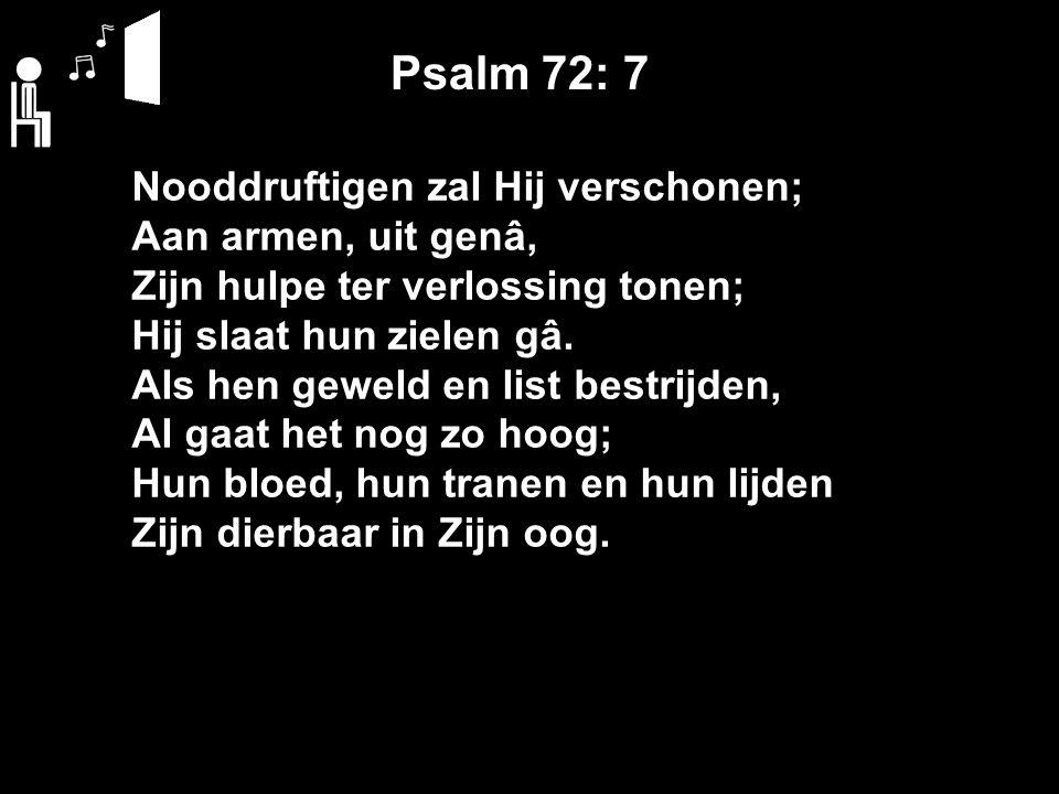 Psalm 72: 10 Dan zal, na zoveel gunstbewijzen, 't Gezegend heidendom 't Geluk van dezen Koning prijzen, Die Davids troon beklom.
