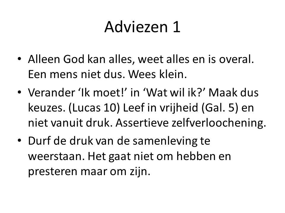 Adviezen 1 Alleen God kan alles, weet alles en is overal.