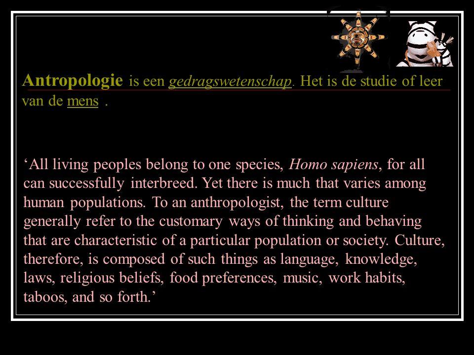 Antropologie is een gedragswetenschap.