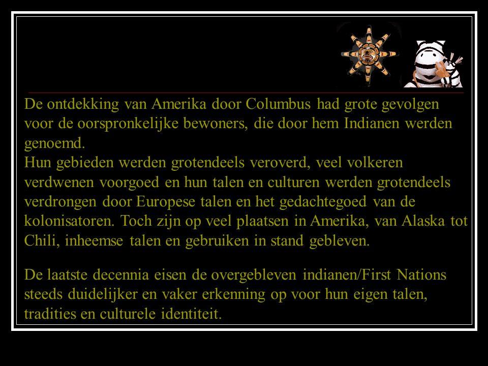 De ontdekking van Amerika door Columbus had grote gevolgen voor de oorspronkelijke bewoners, die door hem Indianen werden genoemd.