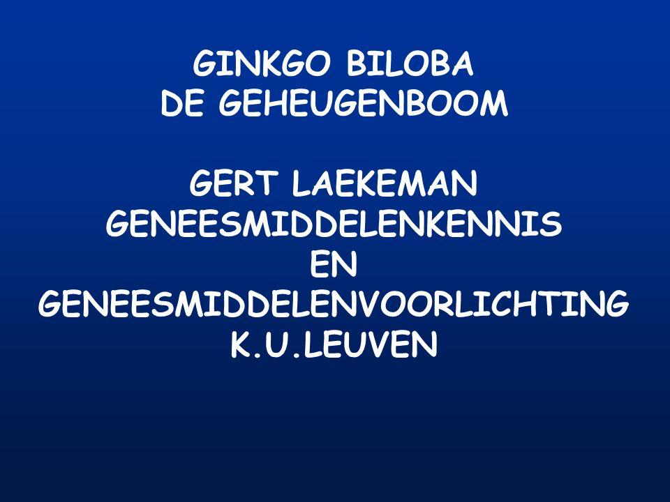 GINKGO BILOBA DE GEHEUGENBOOM GERT LAEKEMAN GENEESMIDDELENKENNIS EN GENEESMIDDELENVOORLICHTING K.U.LEUVEN