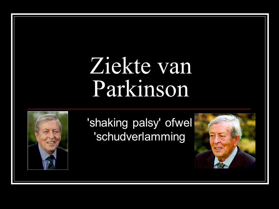 Ziekte van Parkinson 'shaking palsy' ofwel 'schudverlamming