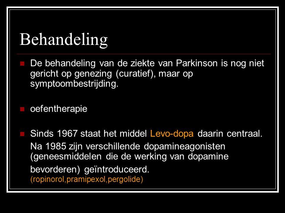 Behandeling De behandeling van de ziekte van Parkinson is nog niet gericht op genezing (curatief), maar op symptoombestrijding. oefentherapie Sinds 19