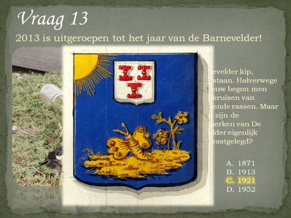 Vraag 12 Van 1903 tot en met 1919 heeft er in Kootwijkerbroek een coöperatieve zuivelfabriek bestaan. Welke naam droeg deze fabriek?
