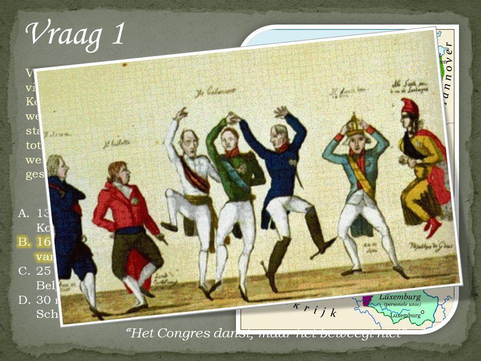 Vraag 30 Op 30 november 1813 zette de latere Koning Willem I voor het eerst in 18 jaar weer voet op Nederlandse bodem.