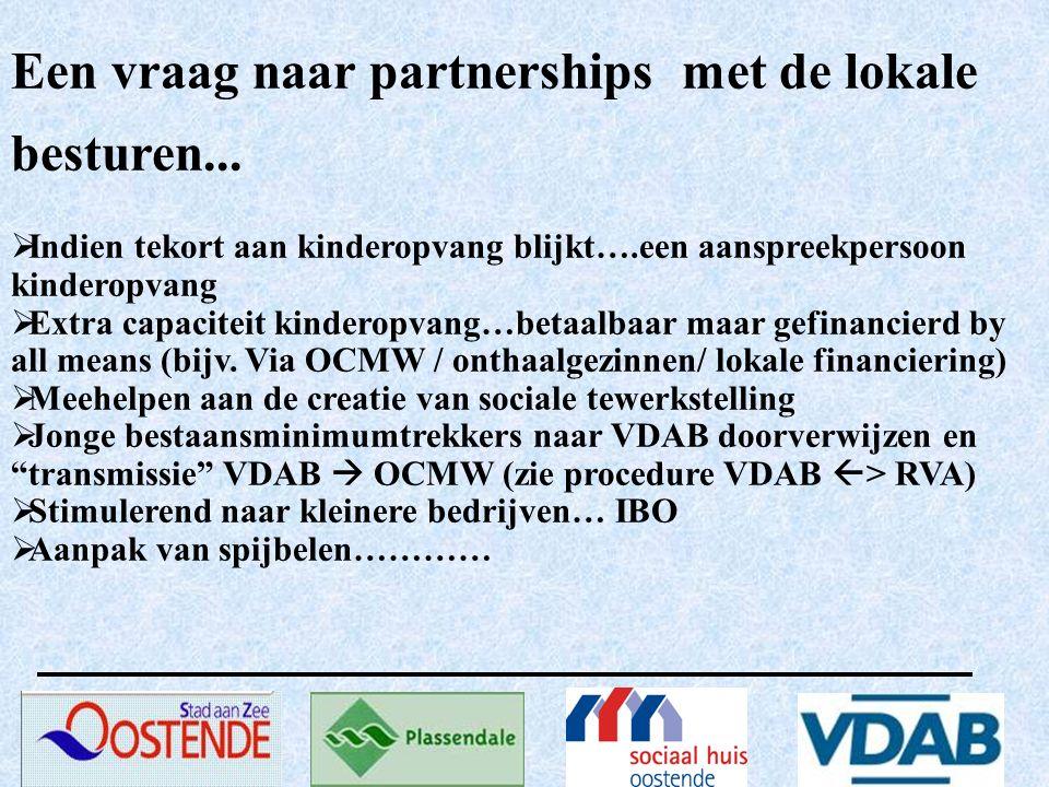 Een vraag naar partnerships met de lokale besturen...