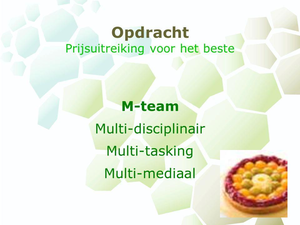 Opdracht Prijsuitreiking voor het beste M-team Multi-disciplinair Multi-tasking Multi-mediaal